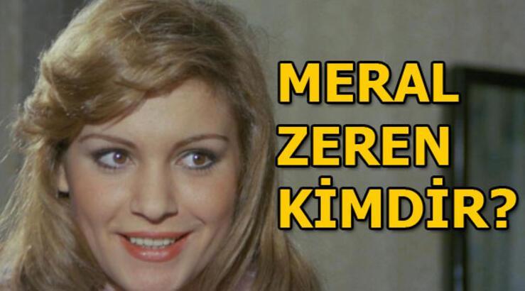 Meral Zeren kimdir, kaç yaşında?