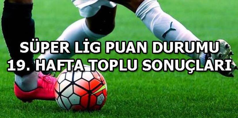 19. hafta Süper Lig puan durumu