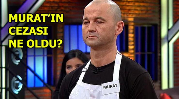 MasterChef Murat'ın cezası açıklandı! Herkes şok oldu