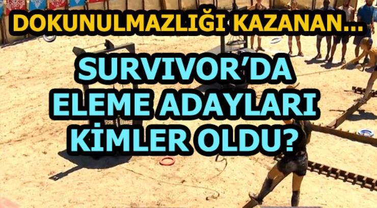 Survivor'da eleme adayları kimler oldu? Survivor'da dokunulmazlığı kazanan takım...