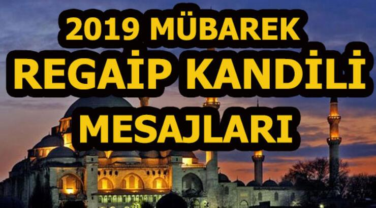 Mübarek Regaip Kandili için mesajlar burada! 2019 yepyeni kandil mesajı