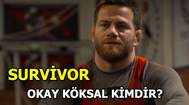 Survivor yarışmacısı Okay Köksal kimdir?
