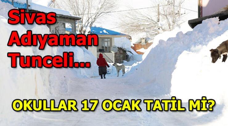 Sivas , Adıyaman, Tunceli'de okullar tatil mi? (17 Ocak 2019)