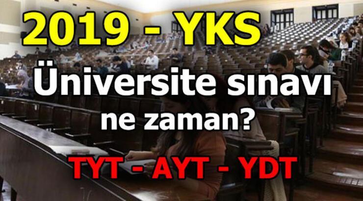2019 YKS ne zaman? TYT, AYT, YDT tarihleri belli oldu... 2019 Üniversite sınavı