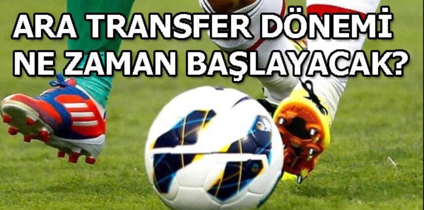 Süper Lig transfer dönemi ne zaman başlayacak? Süper Lig ara transfer dönemi