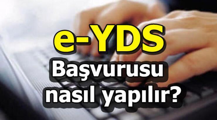 e-YDS 2019/3 İngilizce başvurusu nasıl yapılır? 2019 e-YDS sınav tarihi