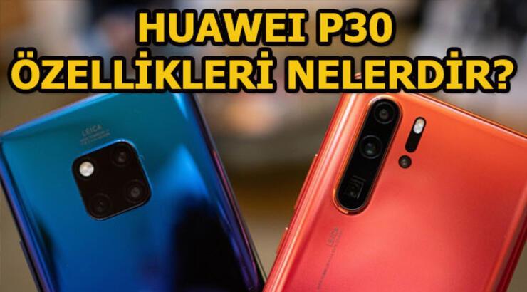 Huawei P30 özellikleri nelerdir? Huawei P30 fiyatı ne kadar?