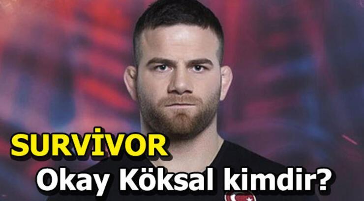 Survivor Okay Köksal kaç yaşında? Survivor 2019
