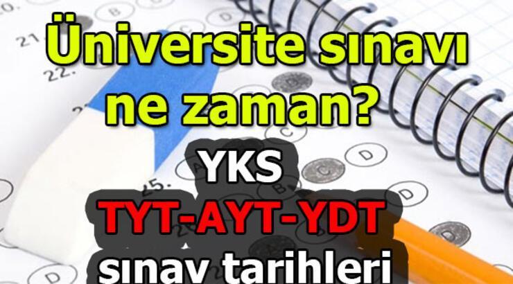 Üniversite sınavı ne zaman? 2019 YKS (TYT-AYT-YDT) sınav tarihleri