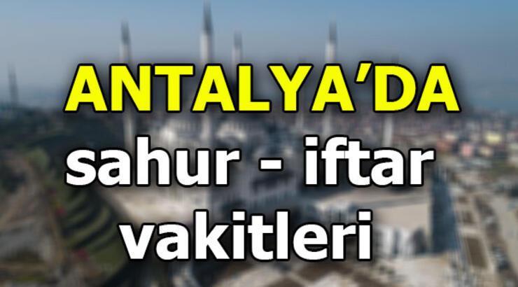 Antalya'da imsak vakti | Antalya'da iftar ne zaman?