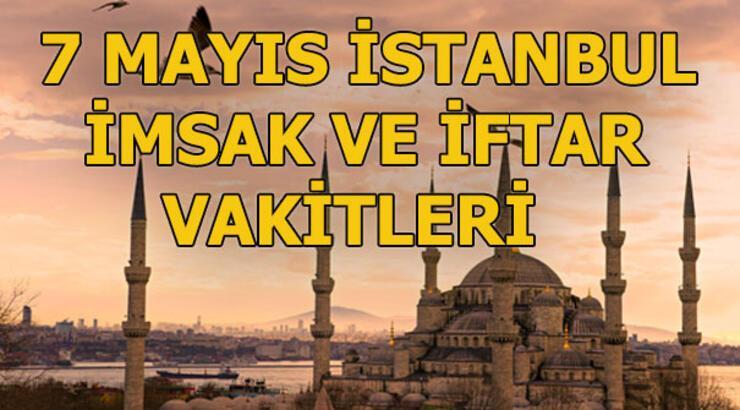 İstanbul imsak vakti ne zaman? 7 Mayıs İstanbul sahur ve iftar vakitleri