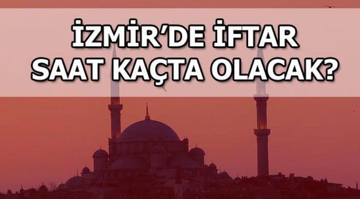 İzmir'de akşam ezanı saat kaçta okunacak? 8 Mayıs İzmir iftar vakti