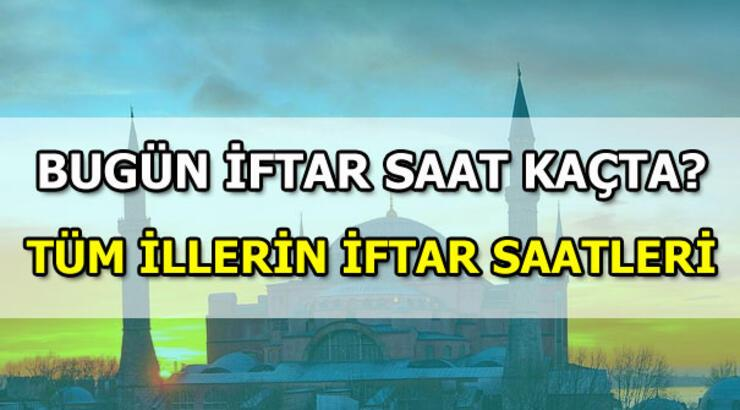 İftar saat kaçta yapılacak? 9 Mayıs iftar vakti! 9 Mayıs il il iftar vakitleri