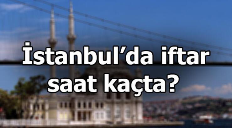 İstanbul'da iftar saat kaçta? 9 Mayıs Perşembe günü iftar ne zaman?