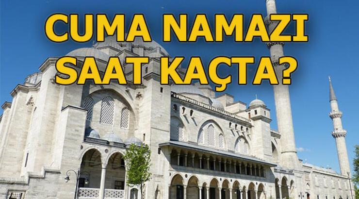 Cuma namazı saat kaçta? 10 Mayıs İstanbul'da Cuma namazı saat kaçta?