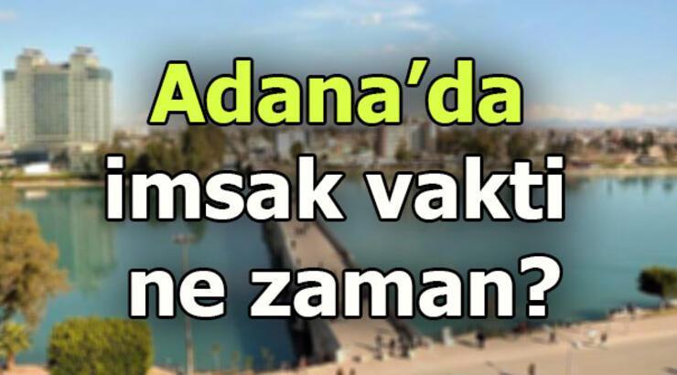 Adana'da sahur saat kaçta? Adana imsak saati