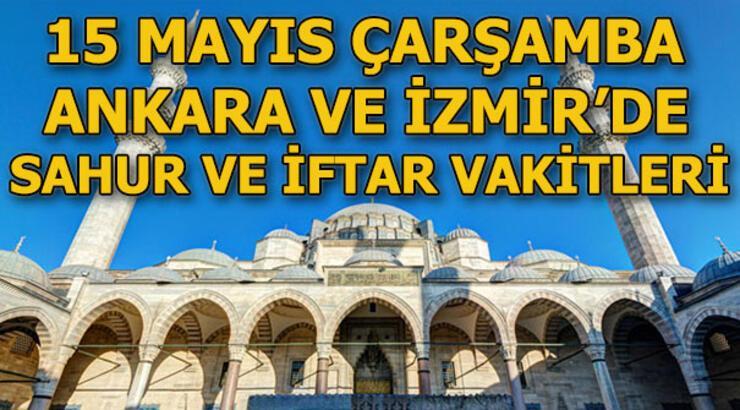 Ankara'da sahur saat kaçta? İzmir'de imsak vakti ne zaman? 15 Mayıs Ankara ve İzmir sahur, iftar vakitleri