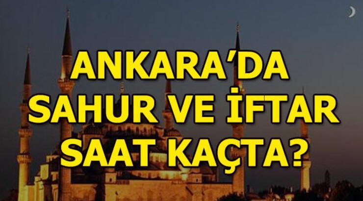 17 Mayıs Ankara sahur ve iftar vakitleri! - Ankara'da bu gece sahur saat kaçta?