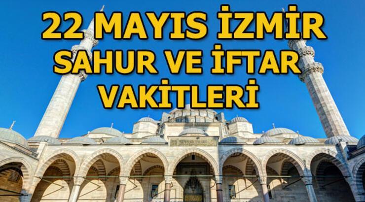 22 Mayıs İzmir'de sahur vakti ne zaman? İzmir sahur ve iftar vakitleri
