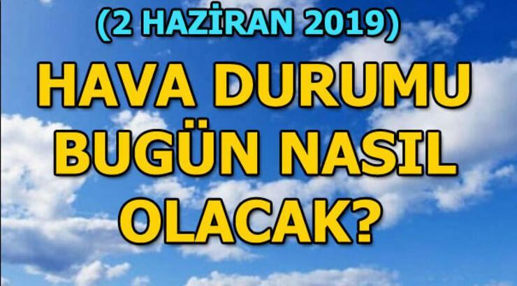 Pazar günü hava durumu nasıl olacak, yağış var mı? 1 Haziran İstanbul, Ankara, İzmir sıcaklıkları