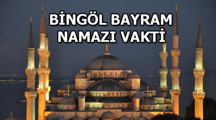Bingöl'de bayram namazı saat kaçta? Bingöl Bayram namazı vakti