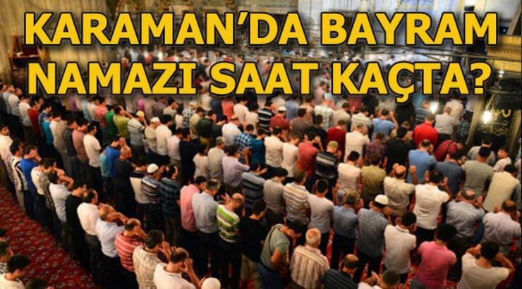 Karaman'da bayram namazı saat kaçta kılınacak? 4 Haziran Karaman Bayram namazı vakti