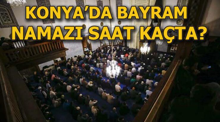 Konya'da bayram namazı saat kaçta kılınacak? Konya bayram namazı vakti!
