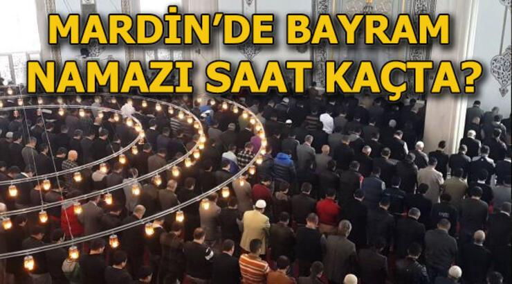 Mardin bayram namazı vakti! 4 Haziran Mardin'de bayram namazı saat kaçta?