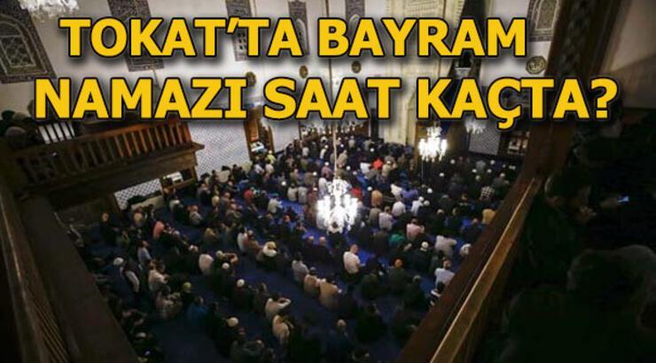 Tokat'ta bayram namazı saat kaçta kılınacak? 4 Haziran Bayram namazı vakti
