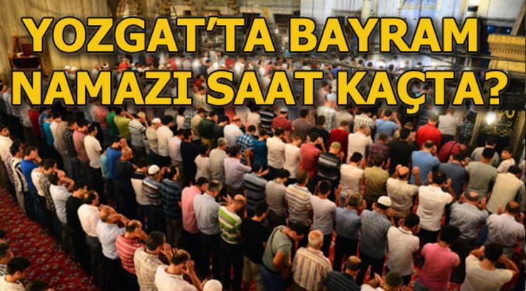 Yozgat'ta bayram namazı saat kaçta kılınacak? 4 Haziran Bayram namazı vakti