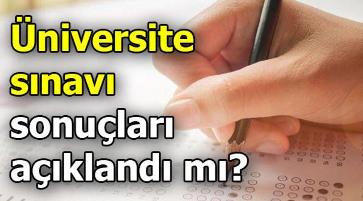 YKS (TYT-AYT-YDT) sonuçları açıklandı mı? Üniversite sınavı sonuçları...