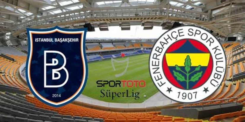 Başakşehir Fenerbahçe maçı ne zaman saat kaçta hangi kanalda canlı yayınlanacak? İlk 11'ler...