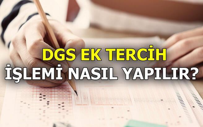 DGS ek tercihler başladı mı? DGS ek yerleştirme sonuçları ne zaman açıklanacak?