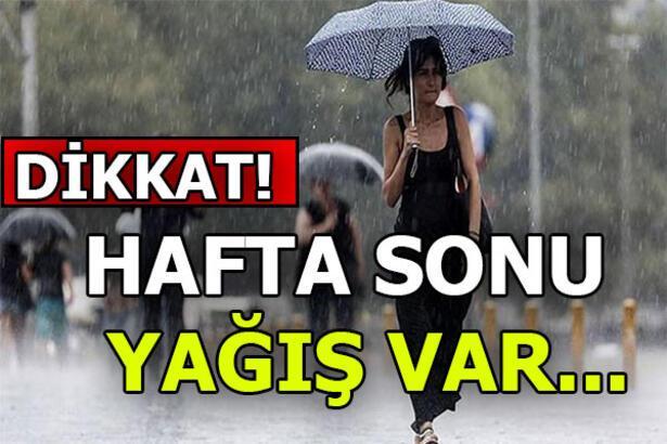 Cumartesi - Pazar hava nasıl olacak? Ankara, İstanbul, İzmir hava durumu