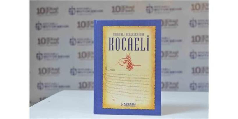 Osmanlı Belgelerinde Kocaeli Kitabı Kamuoyuna Tanıtıldı