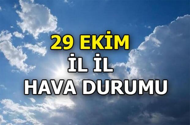 29 Ekim Cumhuriyet Bayramında ülkemizde beklenen hava durumu   Yarın hava nasıl olacak?