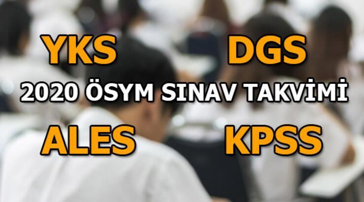 YKS, ALES, KPSS, DGS sınav tarihleri belli oldu? 2020 ÖSYM sınav takvimi