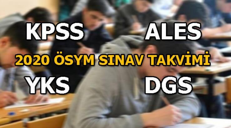 KPSS, ALES, YKS, DGS sınav başvuru tarihleri açıklandı! 2020 sınav takvimi yayımlandı