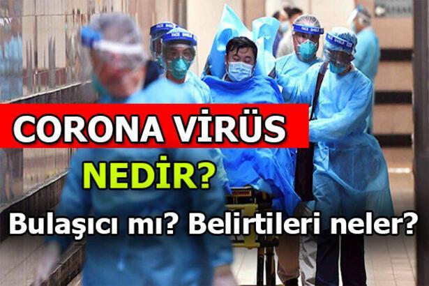 Corona virüsü bulaşıcı mı? Koronavirüs hangi durumlarda bulaşır? İşte Coronavirüs hakkında merak edilen her şey