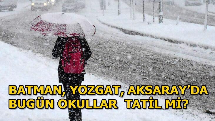Batman, Yozgat ve Aksaray'da okullar tatil edildi mi? 13 Şubat Valilikten kar tatili açıklaması geldi mi?