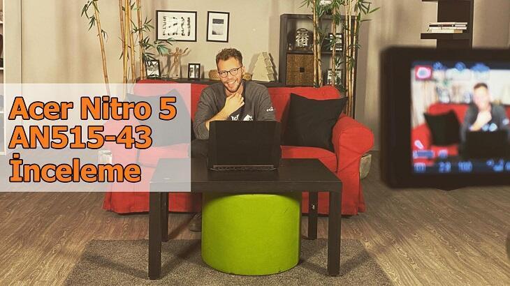 Acer Nitro 5 AN515-43 inceleme