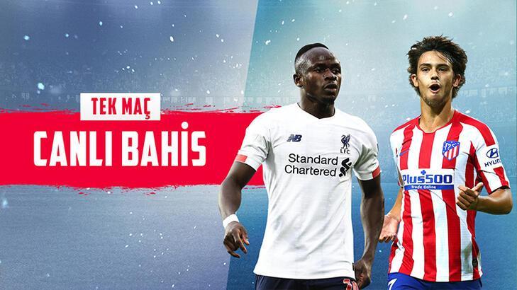 Liverpool - Atletico Madrid maçı canlı bahisle Misli.com'da