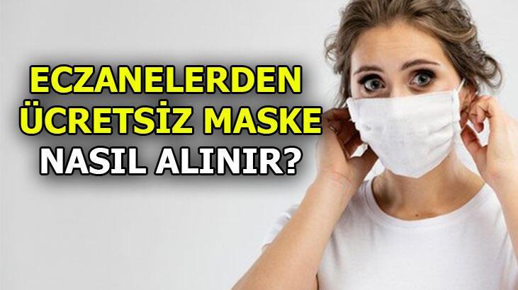 Ücretsiz maske başvuru nasıl yapılır? Eczanelerden ücretsiz maske almak iki adım...