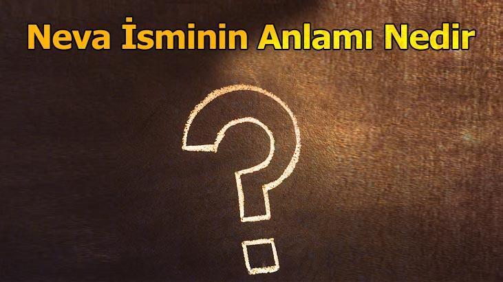 Neva İsminin Anlamı Nedir? Neva Ne Demek, Ne Anlamına Gelir?