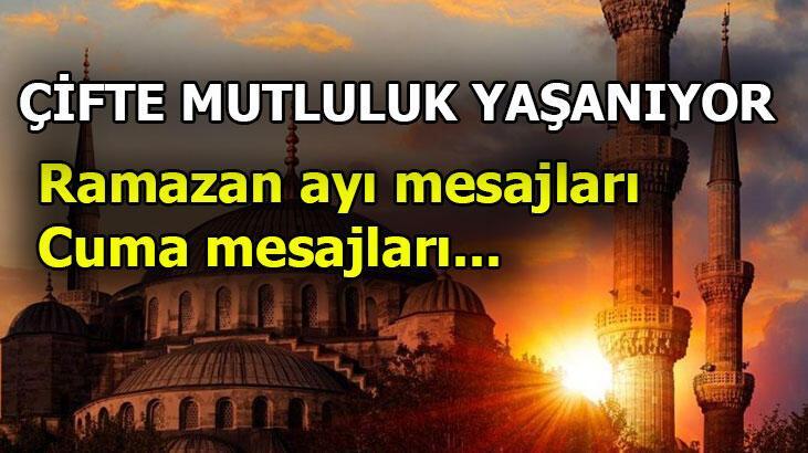 Ramazan mesajları tercihleri - Cuma mesajı seçenekleri! 11 Ayın sultanı Ramazan ayı başladı...