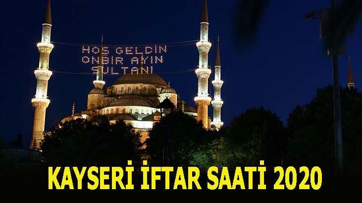 Kayseri sahur vakti 2020! Akşam ezanı kaçta okunuyor? İşte Kayseri iftar, sahur, imsak saati ve Ramazan İmsakiyesi...