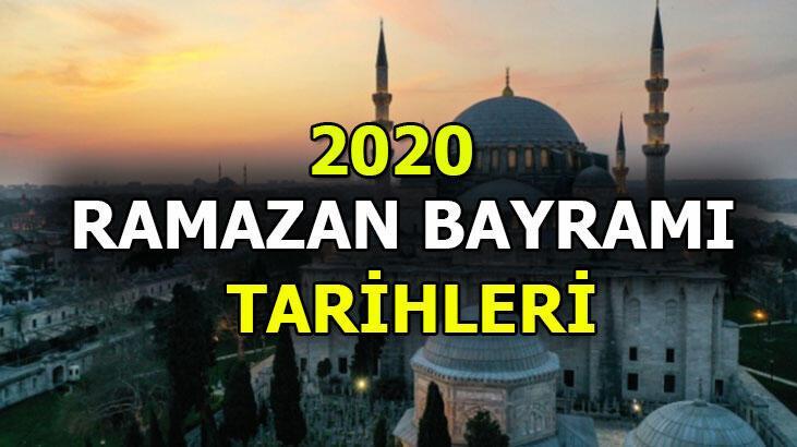 Ramazan Bayramı ne zaman başlıyor? Ramazan Bayramı 2020 bu yıl hangi günlere denk geliyor?