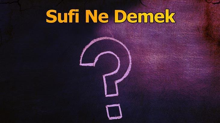 Sufi Ne Demek? Tdk'ya Göre Sufilik Ve Sufiyane Kelimelerinin Anlamı Nedir?