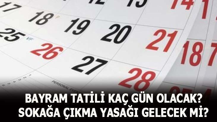 Bayram tatili kaç gün olacak, 9 gün olacak mı 2020? Ramazan bayramında sokağa çıkma yasağı olacak mı, kaç gün tatil?