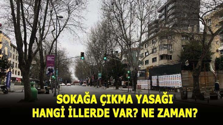 Sokağa çıkma yasağı hangi illerde var, hangi illerde yasak yok ve ne zaman, saat kaçta başlıyor? Antalya, Bodrum ve Aydın'da sokağa çıkma yasağı mı var? İşte kısıtlama olan 24 il...